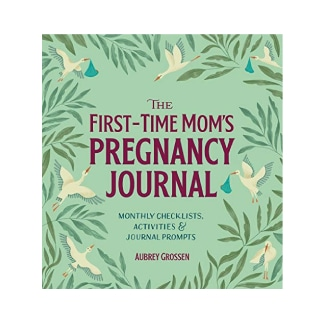 The First-Time Mom's Pregnancy Journal